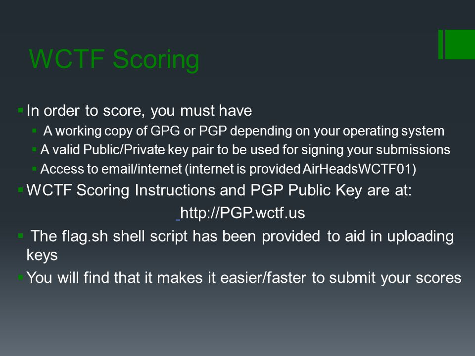 WCTF Scoring In order to score, you must have