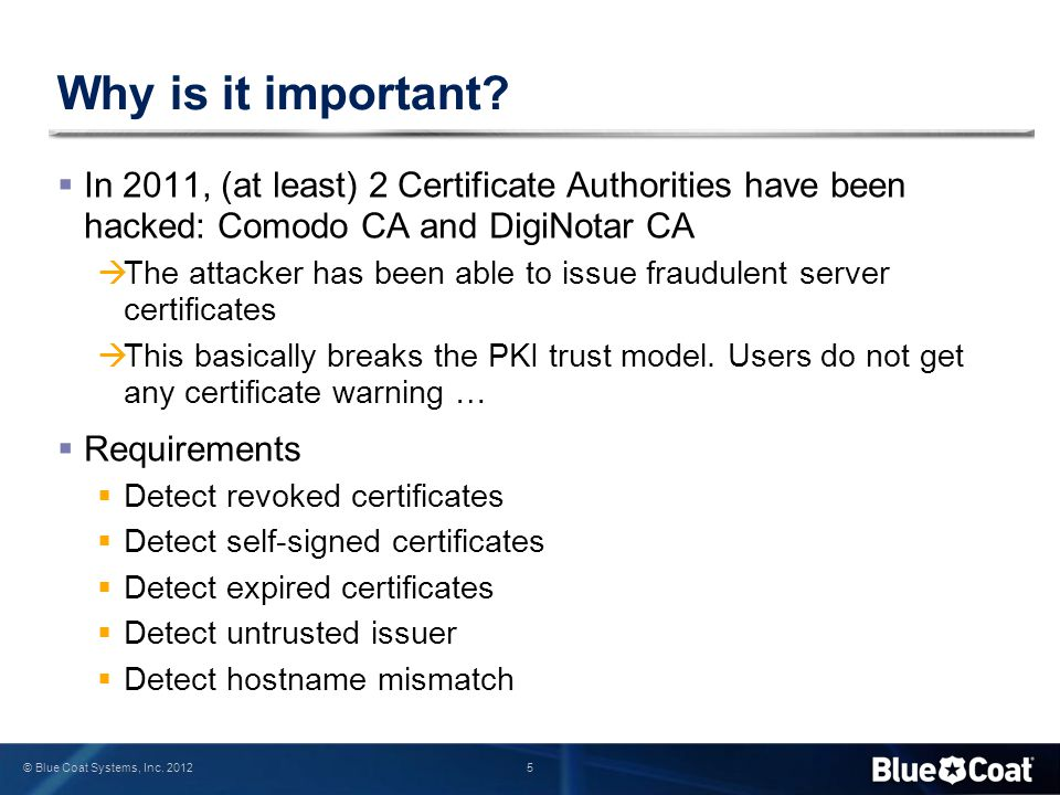 Why is it important In 2011, (at least) 2 Certificate Authorities have been hacked: Comodo CA and DigiNotar CA.