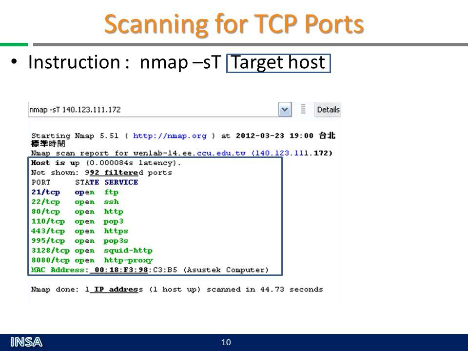 Scanning for TCP Ports Instruction : nmap –sT Target host