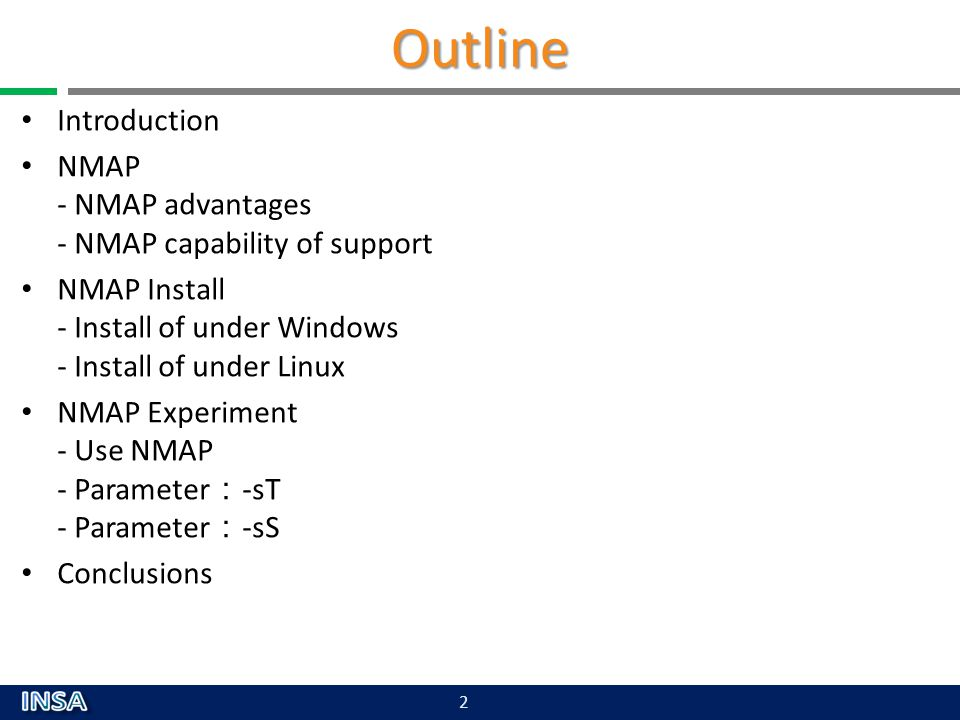 Outline Introduction. NMAP - NMAP advantages - NMAP capability of support. NMAP Install - Install of under Windows - Install of under Linux.