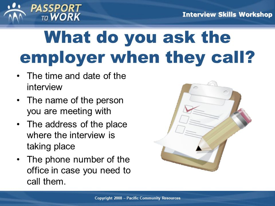What do you ask the employer when they call