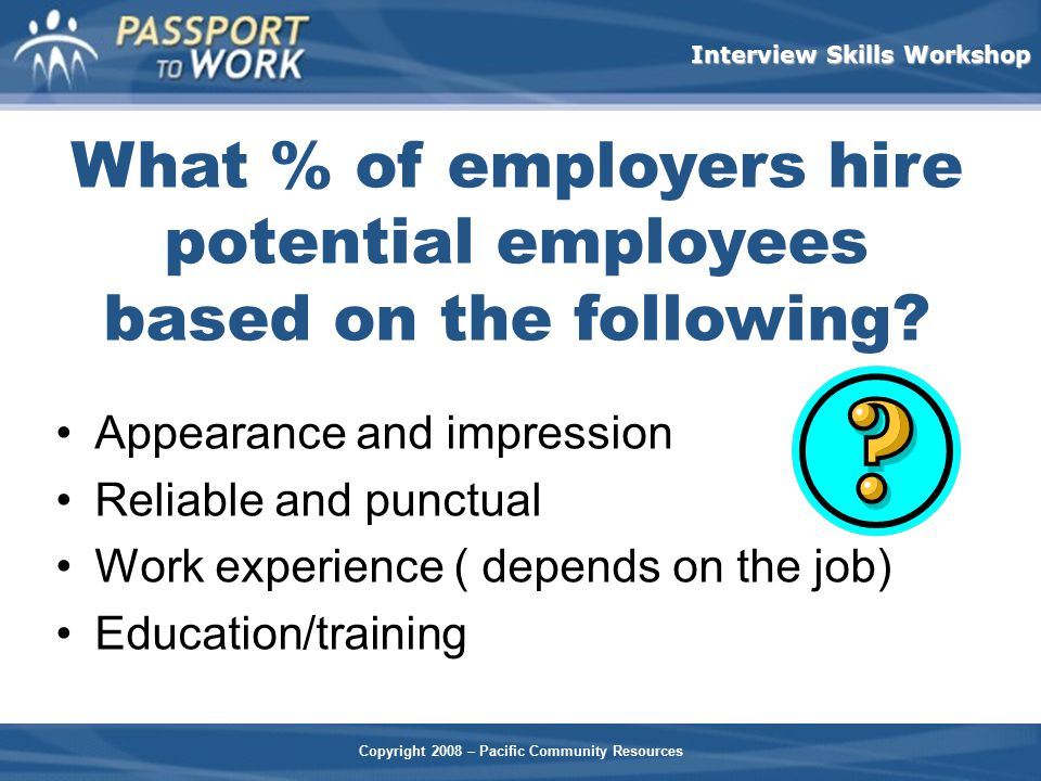 What % of employers hire potential employees based on the following