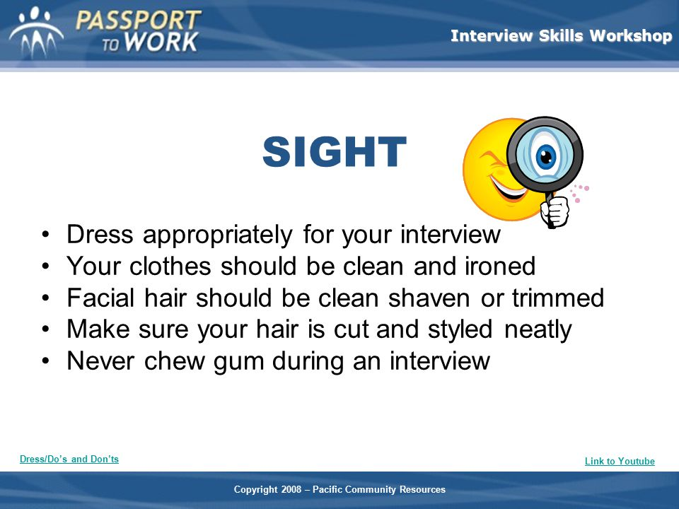 SIGHT Dress appropriately for your interview