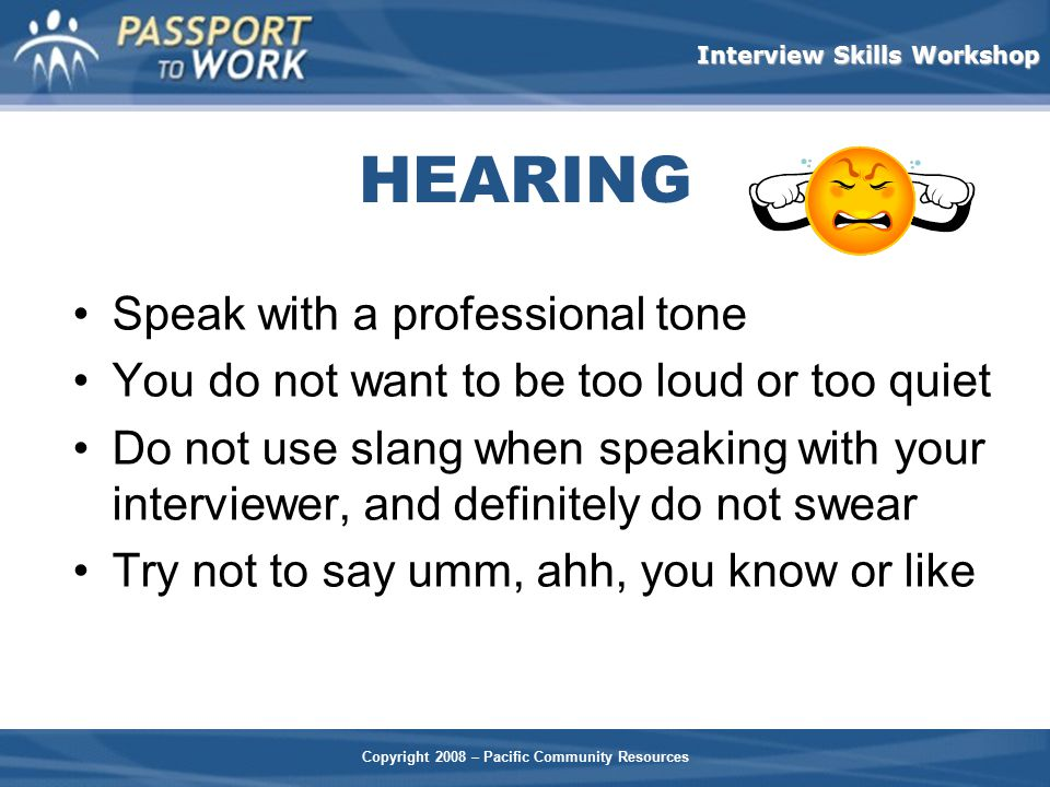 HEARING Speak with a professional tone