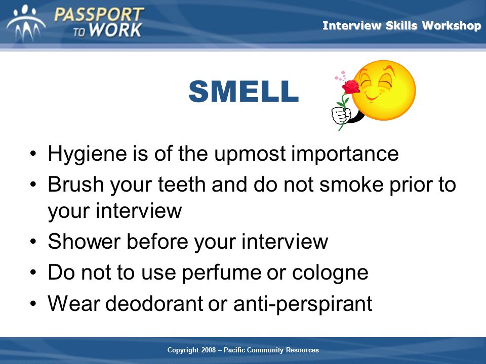 SMELL Hygiene is of the upmost importance