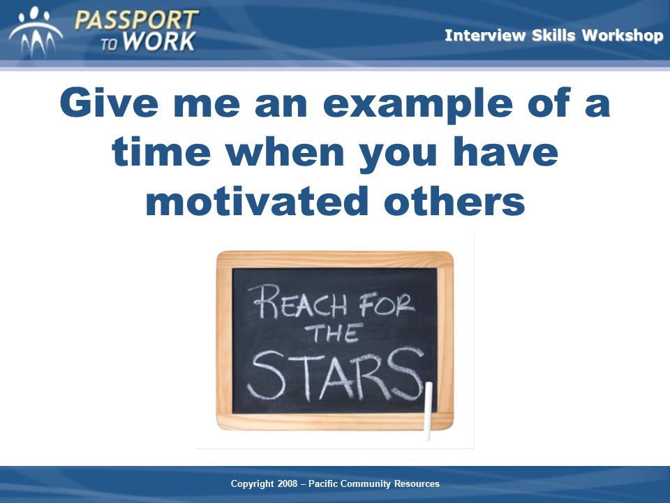 Give me an example of a time when you have motivated others