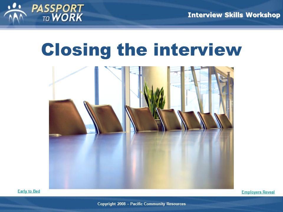 Closing the interview Facilitator Notes: