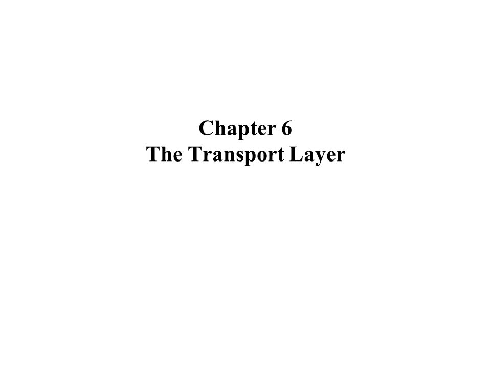 Chapter 6 The Transport Layer