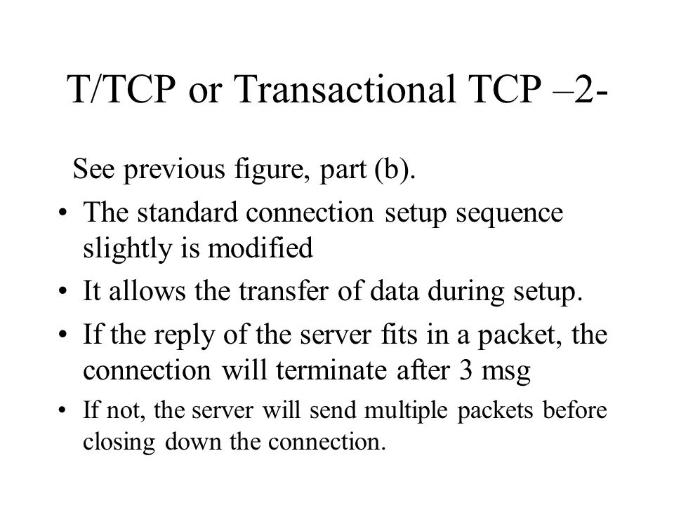 T/TCP or Transactional TCP –2-