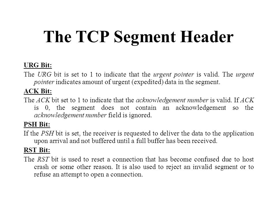 The TCP Segment Header URG Bit: