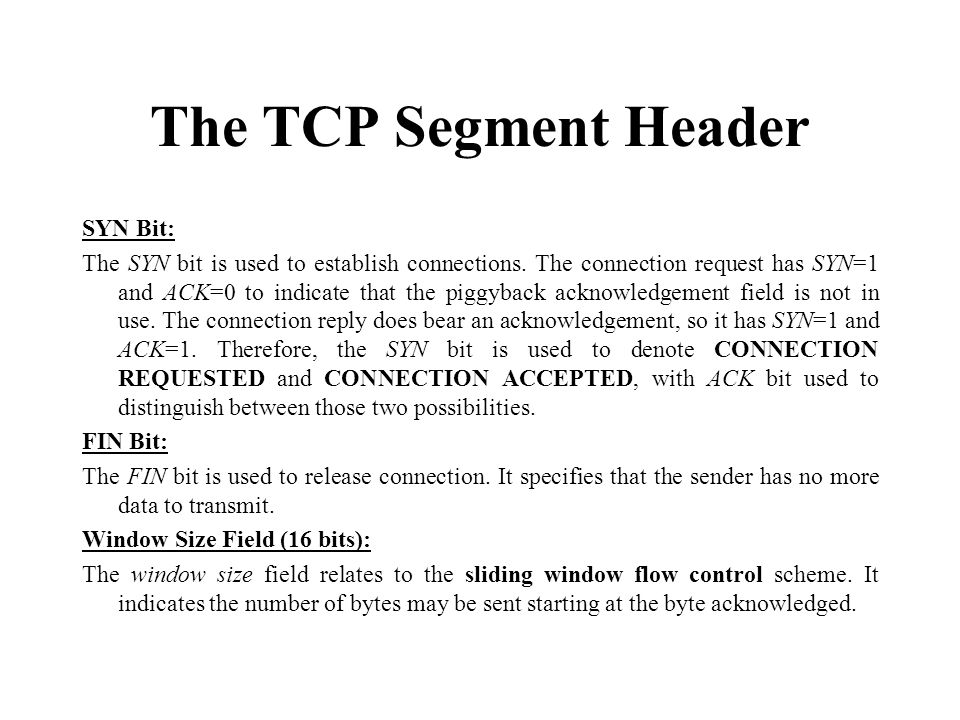 The TCP Segment Header SYN Bit:
