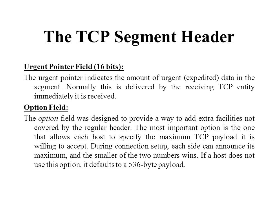 The TCP Segment Header Urgent Pointer Field (16 bits):