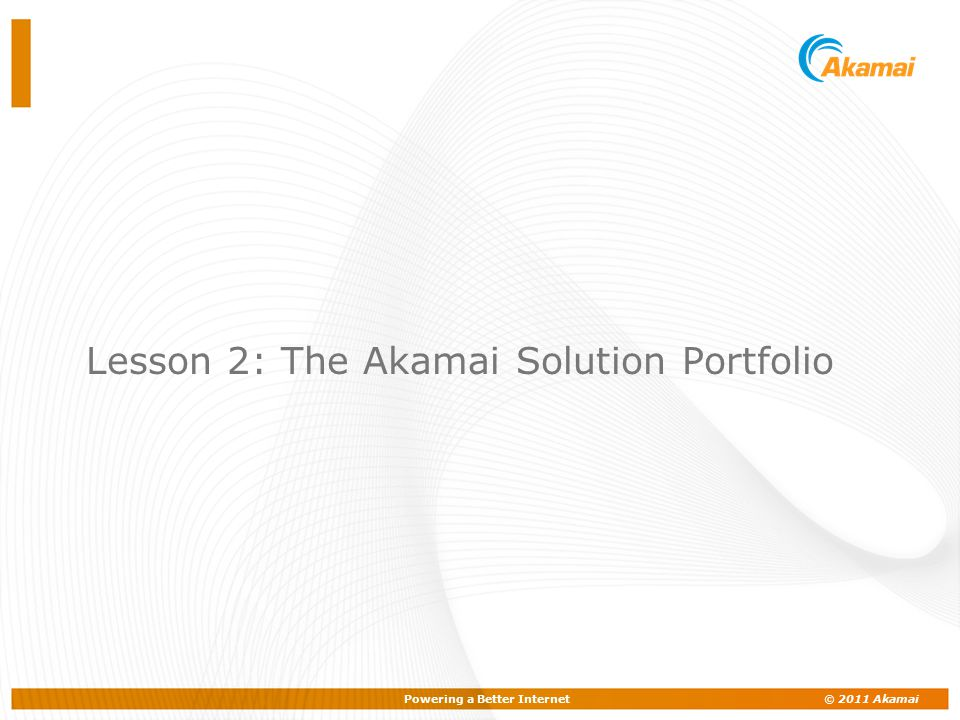 Lesson 2: The Akamai Solution Portfolio