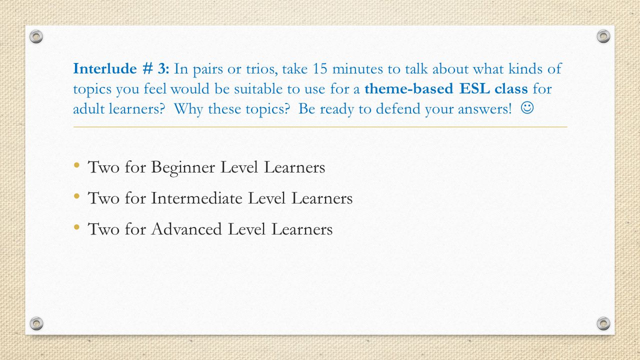 Two for Beginner Level Learners Two for Intermediate Level Learners