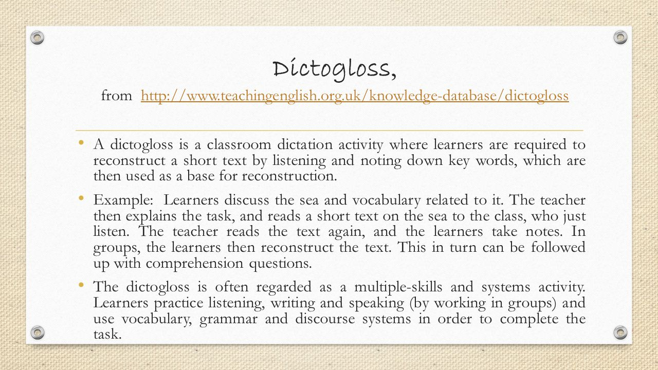 Dictogloss, from http://www. teachingenglish. org