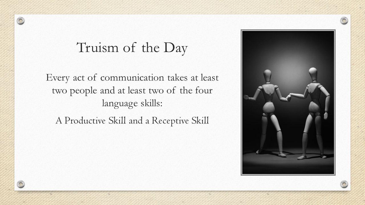 A Productive Skill and a Receptive Skill