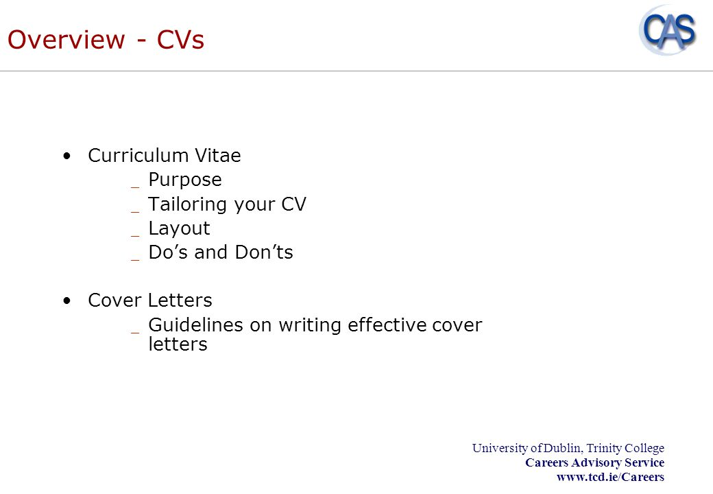 Overview - CVs Curriculum Vitae Purpose Tailoring your CV Layout