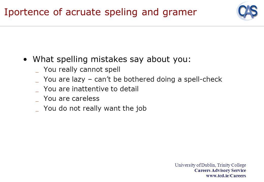 Iportence of acruate speling and gramer