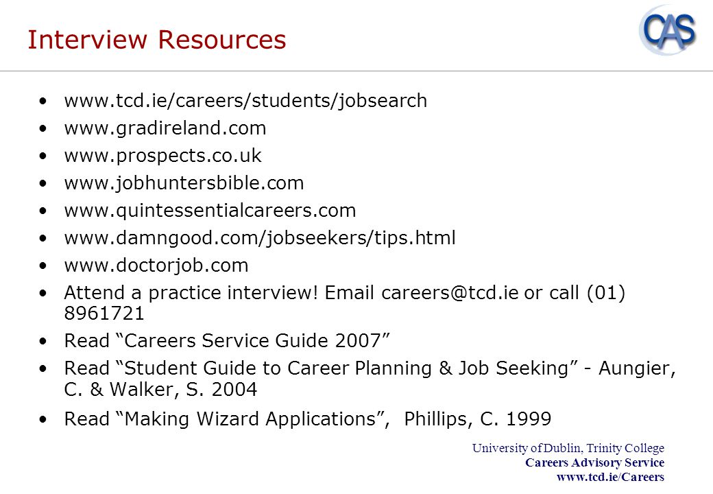 Interview Resources www.tcd.ie/careers/students/jobsearch