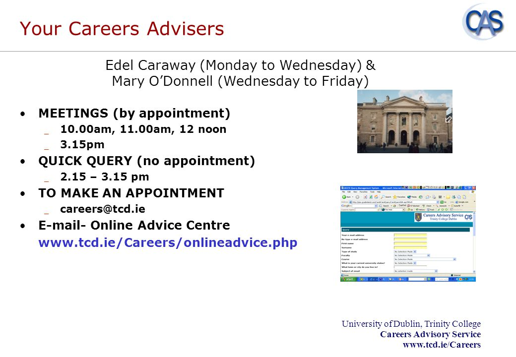 Your Careers Advisers Edel Caraway (Monday to Wednesday) & Mary O'Donnell (Wednesday to Friday)