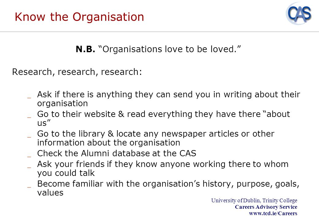 N.B. Organisations love to be loved.