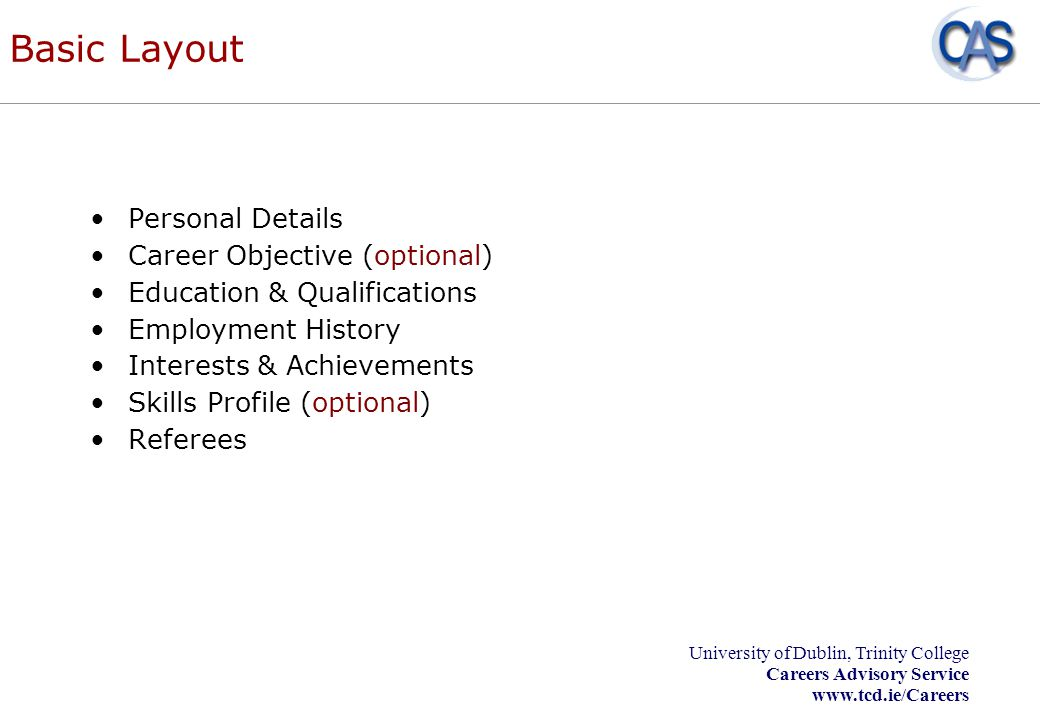 Basic Layout Personal Details Career Objective (optional)