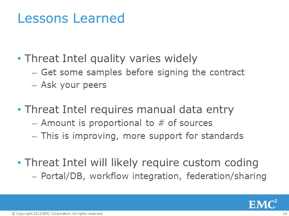 Lessons Learned Threat Intel quality varies widely