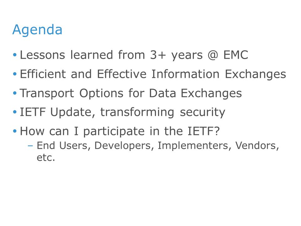 Agenda Lessons learned from 3+ years @ EMC