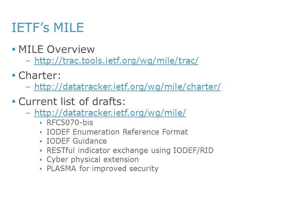 IETF's MILE MILE Overview Charter: Current list of drafts: