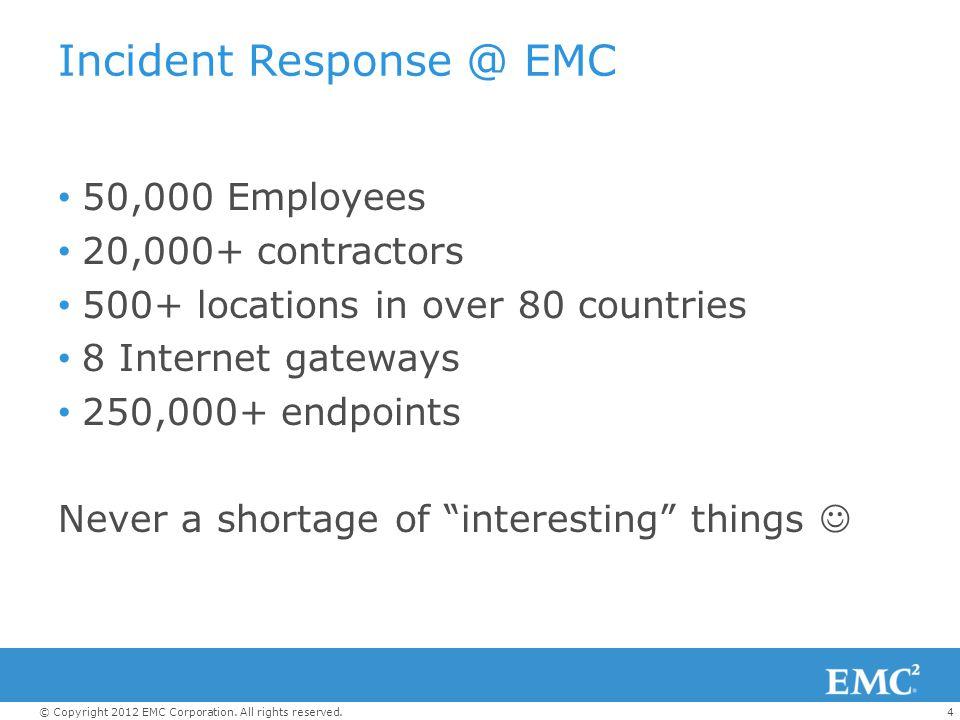 Incident Response @ EMC