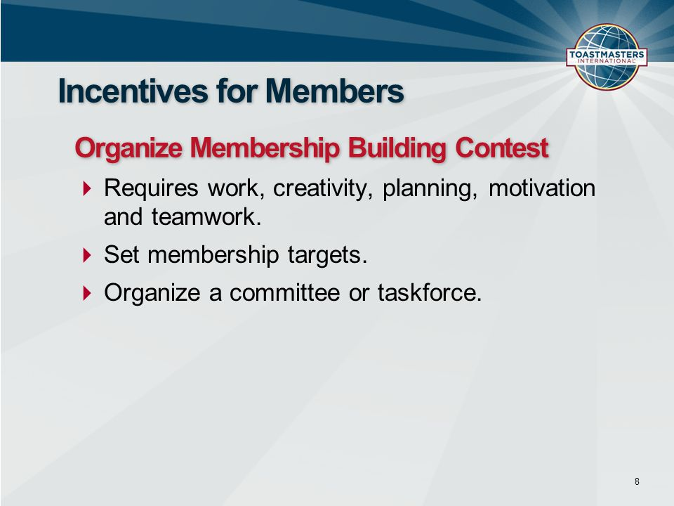 Incentives for Members