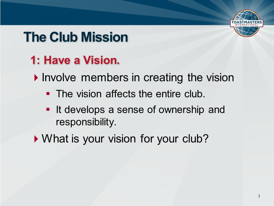 The Club Mission 1: Have a Vision.