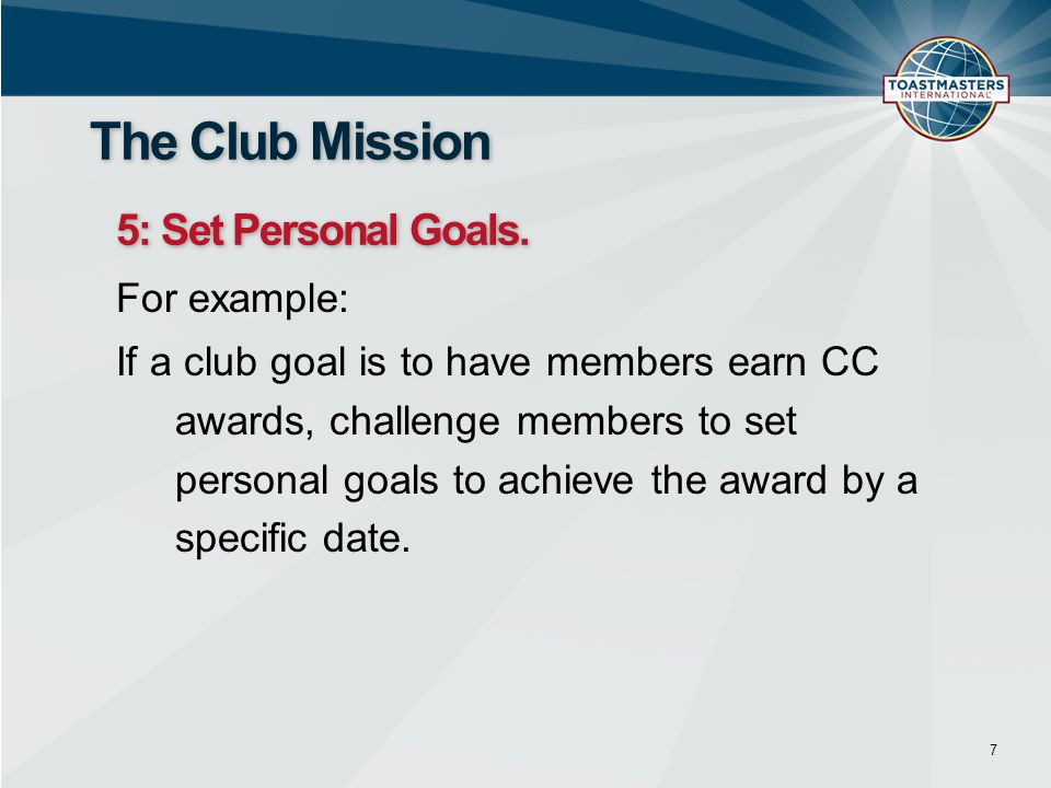 The Club Mission 5: Set Personal Goals. For example: