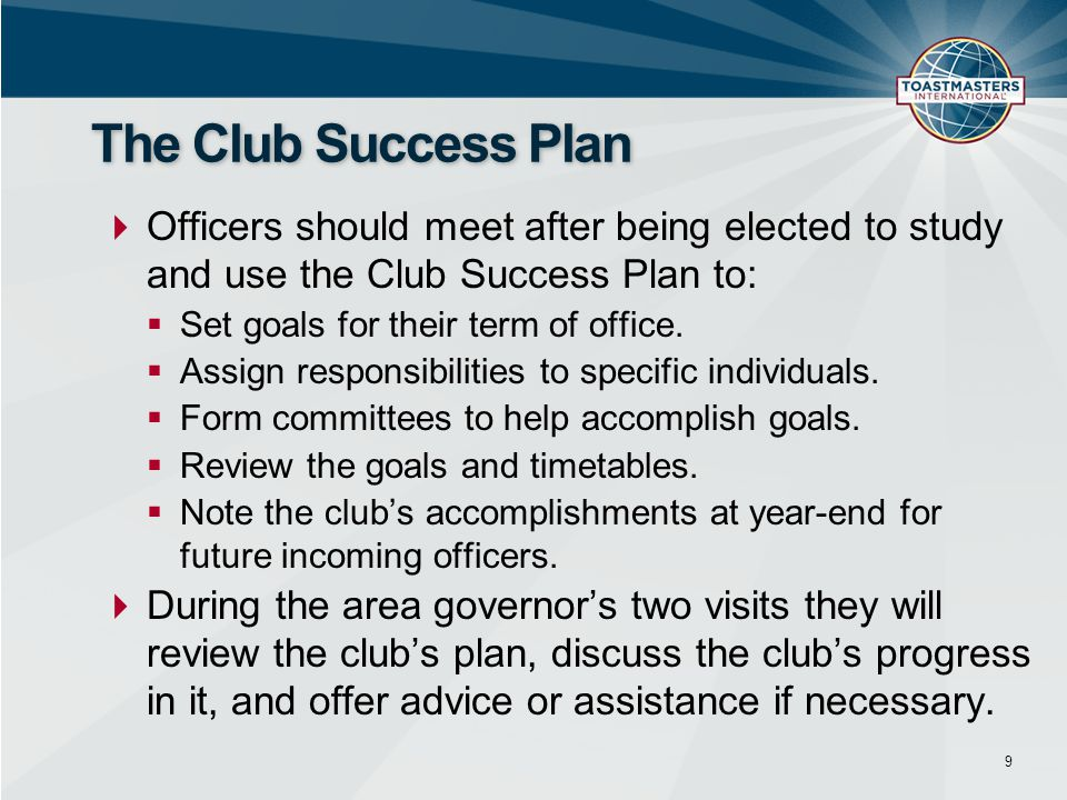 The Club Success Plan Officers should meet after being elected to study and use the Club Success Plan to: