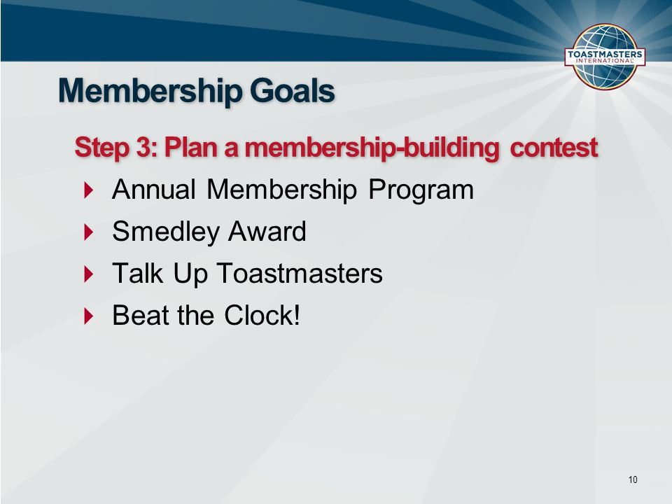 Membership Goals Step 3: Plan a membership-building contest