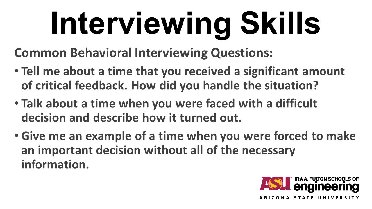 Interviewing Skills Common Behavioral Interviewing Questions: