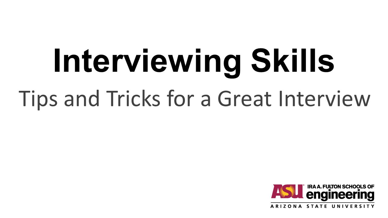 Tips and Tricks for a Great Interview