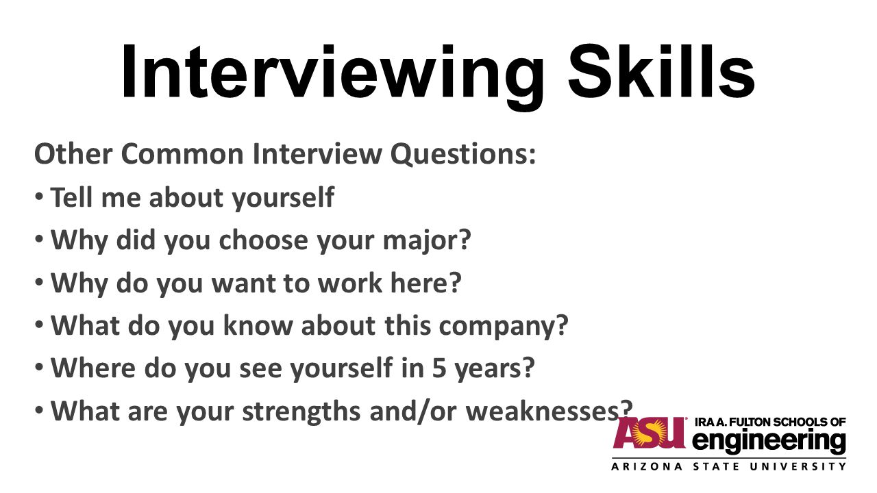 Interviewing Skills Other Common Interview Questions: