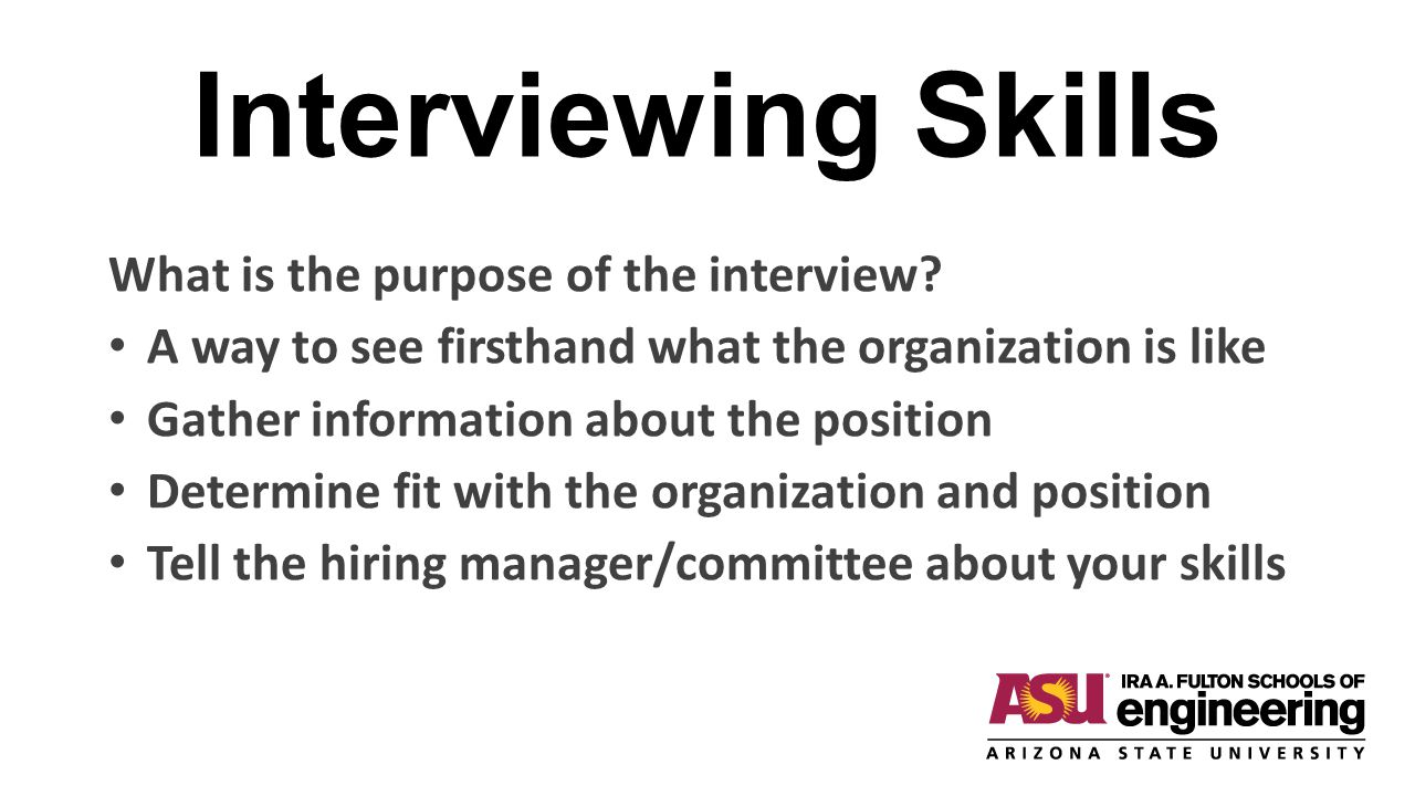 Interviewing Skills What is the purpose of the interview