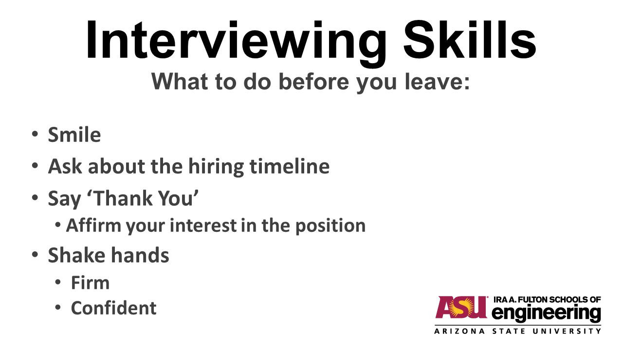 Interviewing Skills What to do before you leave: