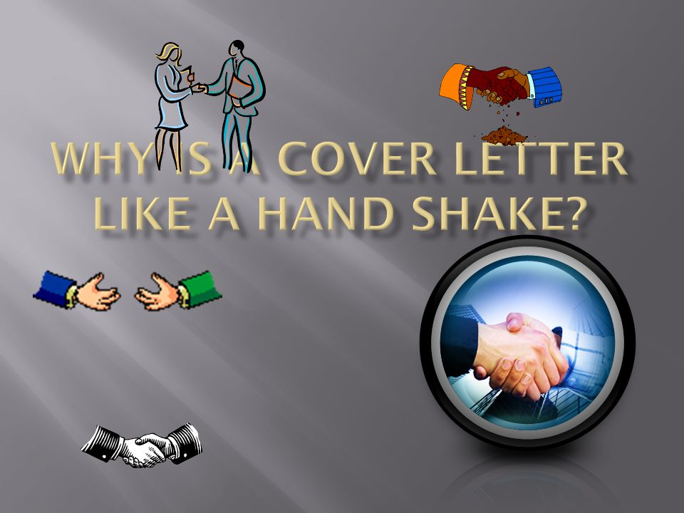 Why is a cover letter like a hand shake