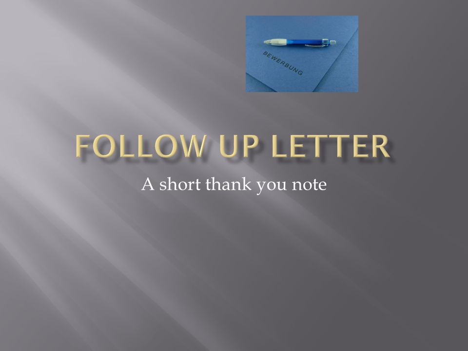 Follow Up Letter A short thank you note