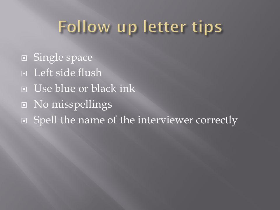 Follow up letter tips Single space Left side flush