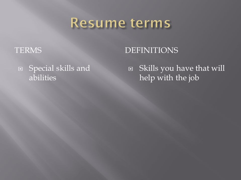 Resume terms terms definitions Special skills and abilities