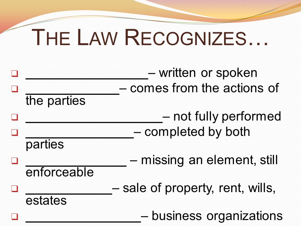 The Law Recognizes… _________________– written or spoken