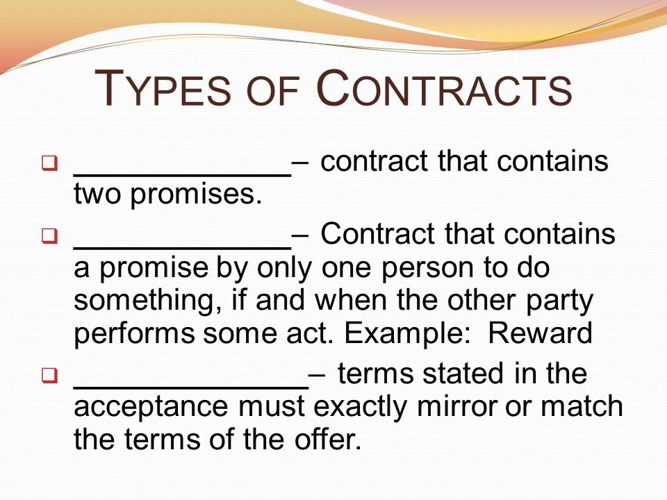 Types of Contracts _____________– contract that contains two promises.