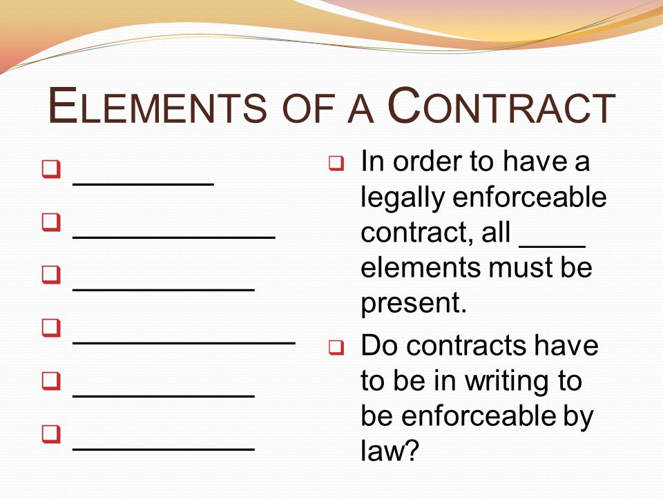 Elements of a Contract _______ __________ _________ ___________