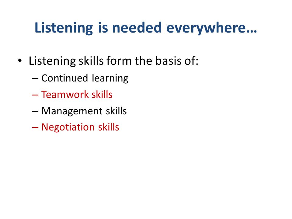 Listening is needed everywhere…