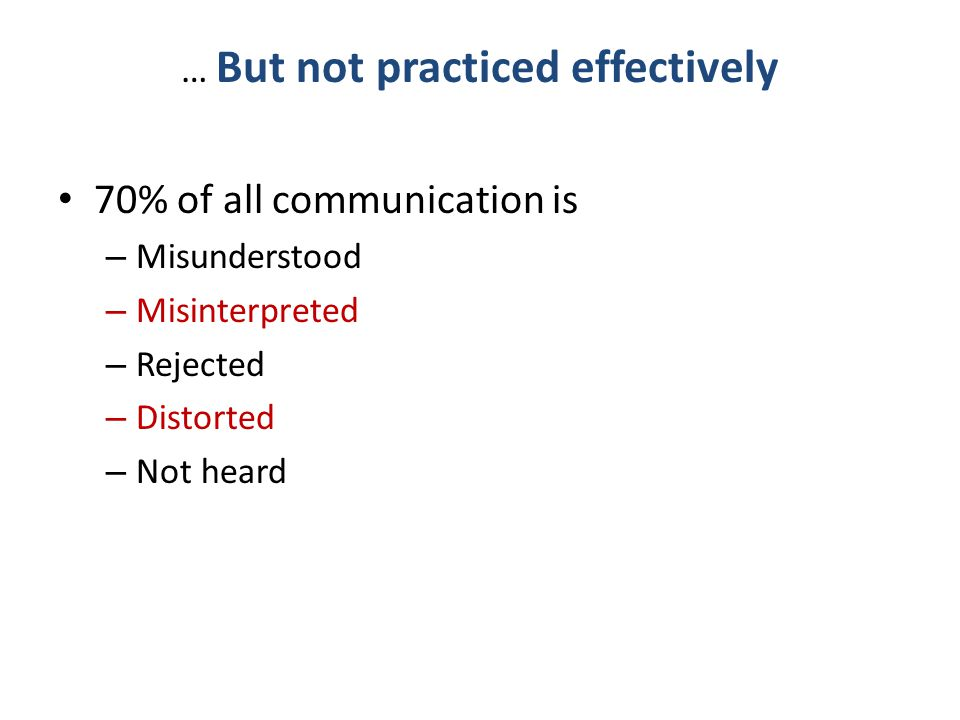 … But not practiced effectively
