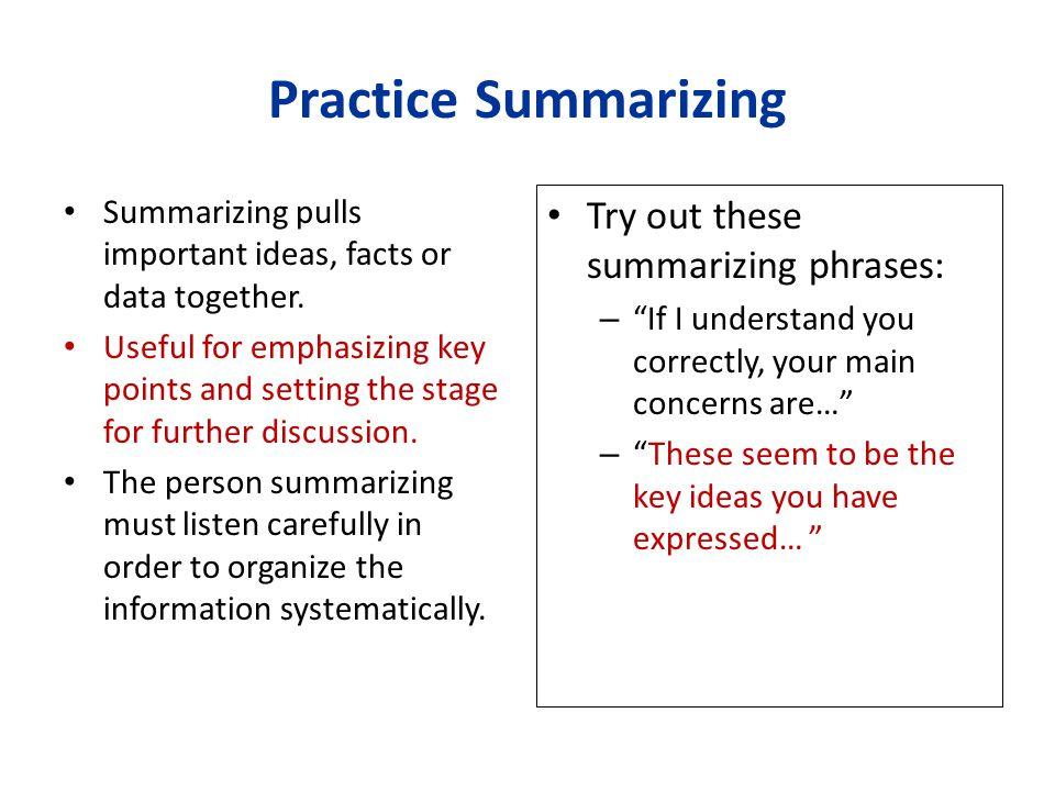 Practice Summarizing Try out these summarizing phrases: